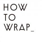 HOW RO WRAP_(ハウトゥーラップ)のロゴ